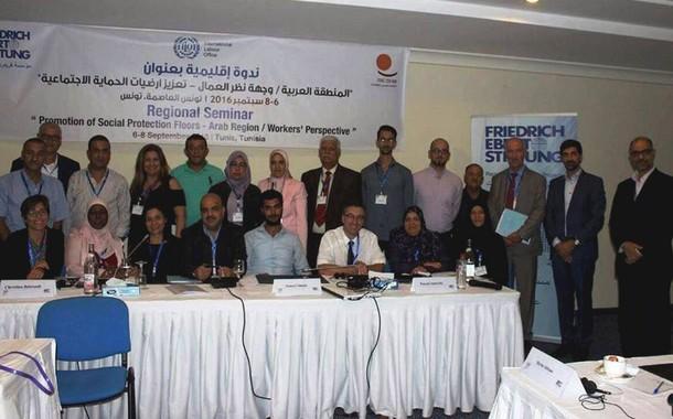 """ندوة: """"المنطقة العربية / وجهة نظر العمال – تعزيز أرضيات الحماية الإجتماعية"""""""